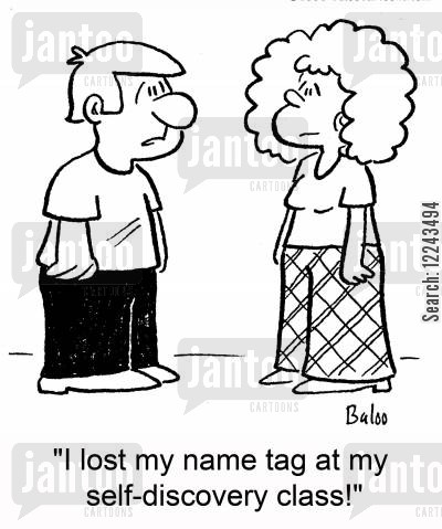 self discovery cartoon humor: 'I lost my name tag at my self-discovery class!'