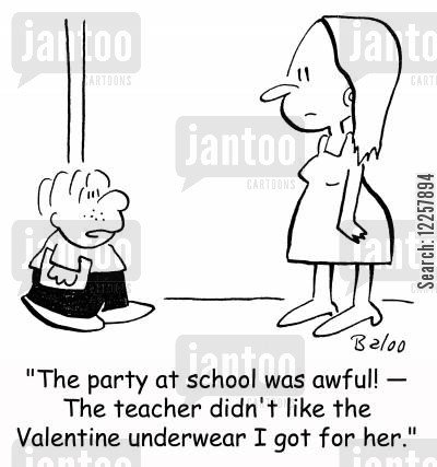knickers cartoon humor: 'The party at school was awful! -- The teacher didn't like the Valentine underwear I got for her.'