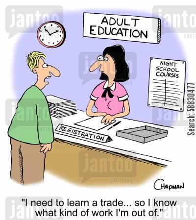 courses cartoon humor: 'I need to learn a trade... so I know what kind of work I'm out of.'