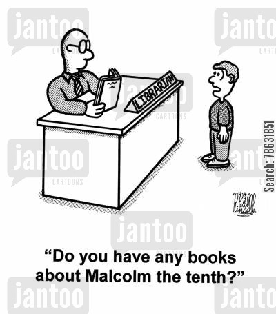 irreverent cartoon humor: 'Do you have any books about Malcolm the tenth?'