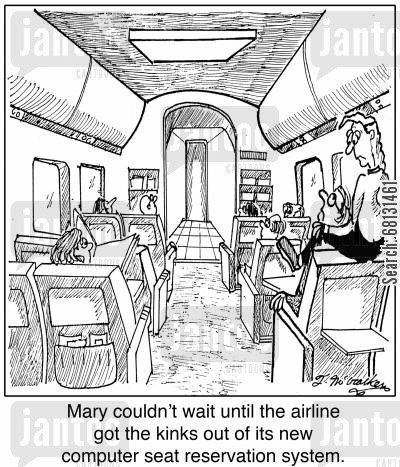 seat reservation cartoon humor: Mary couldn't wait until the airline got the kinks out of its new computer seat reservation system.
