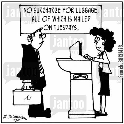 surcharges cartoon humor: No Surcharge For Luggage, All Of Which Is Mailed On Tuesdays.