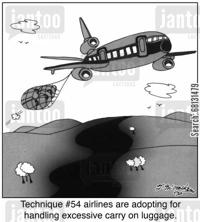 excess luggage cartoon humor: Technique #54 airlines are adopting for handling excessive carry on luggage.