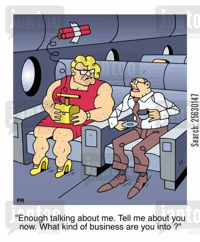 hijacker cartoon humor: Enough talking about me. Tell me about you now. What kind of business are you into?