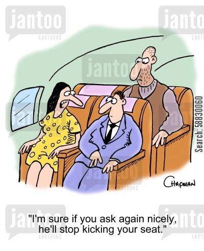 budget airline cartoon humor: 'I'm sure if you ask again nicely, he'll stop kicking your seat.'