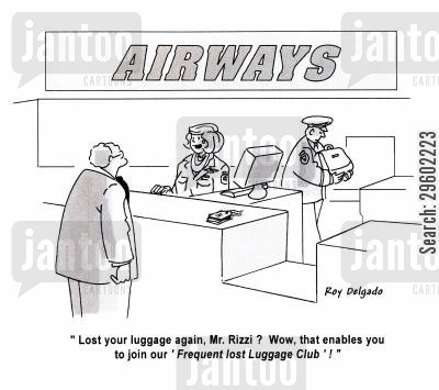 airways cartoon humor: 'Lost your luggage again, Mr. Rizzi? Wow, that enables you to join our 'Frequent Lost Luggage Club'!'