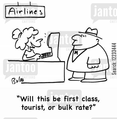 economy seat cartoon humor: 'Will this be first class, tourist, or bulk rate?'