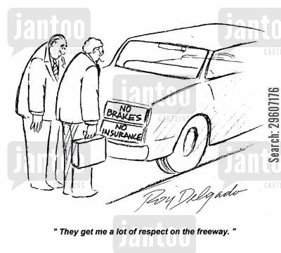 insures cartoon humor: 'They get me a lot of respect on the freeway.'
