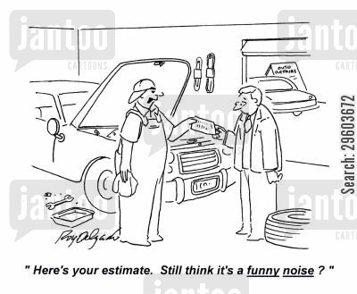 fixed cartoon humor: 'Here's your estimate. Still think it's a funny noise?'