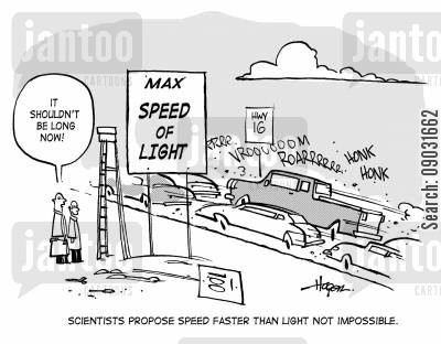 speed of light cartoon humor: 'It shouldn't be long now!' - Scientists propose speed faster than light not impossible.