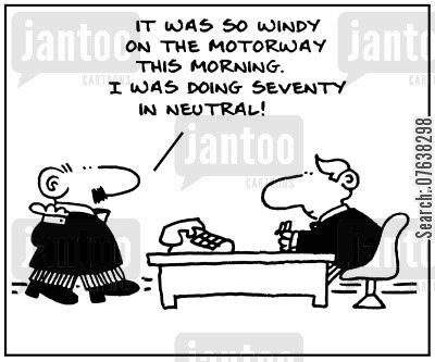 limit cartoon humor: 'It was so windy on the motorway this morning, I was doing seventy in neutral.'