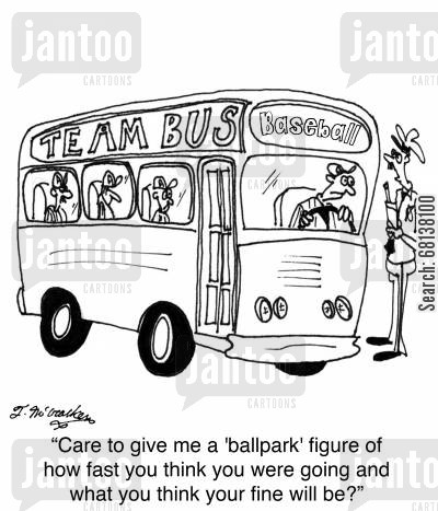 highway patrolmen cartoon humor: 'Care to give me a 'ballpark' figure of how fast you think you were going and what you think your fine will be?'