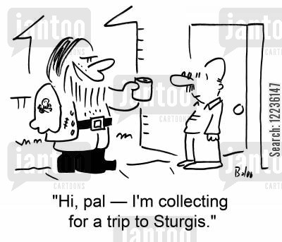 hells angels cartoon humor: 'Hi, pal -- I'm collecting for a trip to Sturgis.'