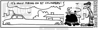 cylinder cartoon humor: It's only firing on 87 cylinders!
