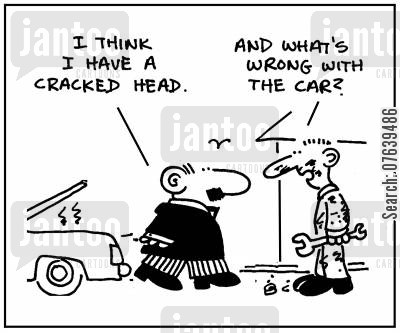 head injury cartoon humor: 'I think I have a cracked head.' - 'And what's wrong with the car?'