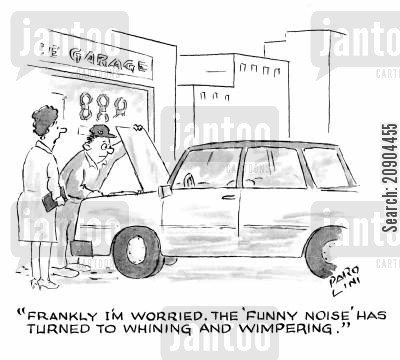 car repair garage cartoon humor: 'Frankly I'm worried. The 'funny noise' has turned to whining and whimpering.'