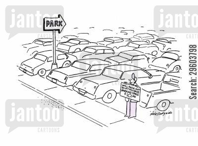 reversing cartoon humor: 'Will back out to let you have parking space $10.00.