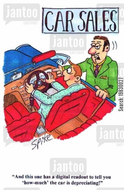 car lots cartoon humor: 'And this one has a digital readout to tell you 'how-much' the car is depreciating!'