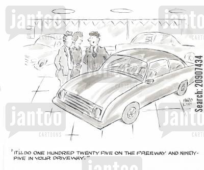 car shoppers cartoon humor: 'It'll do one hundred twenty five on the freeway and ninety five in your driveway.'