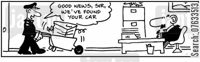 car thieves cartoon humor: Good news - we've found your car.