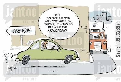 distraction cartoon humor: It's so nice talking to you while I'm driving, it helps to break up the monotony!
