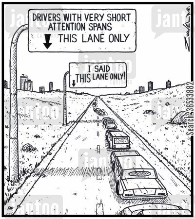 concentrate cartoon humor: 'Drivers with very short attention spans this lane only' 'I said THIS lane only!'