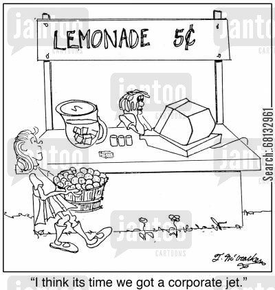 lemonade stalls cartoon humor: 'I think its time we got a corporate jet.'