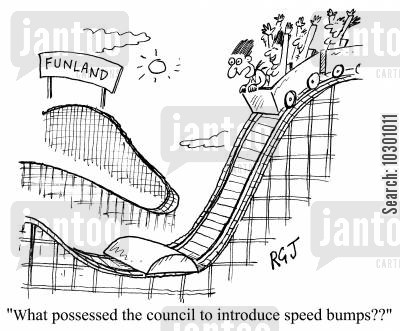 rollercoasters cartoon humor: What possessed the council to introduce speed bumps?