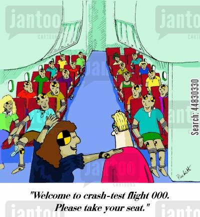 accient cartoon humor: 'Welcome to crash-test flight 000.Please take your seat.'