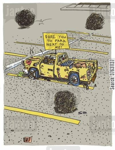 junker cartoon humor: Dare You To Park Next To Me.
