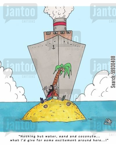 rescuer cartoon humor: 'Nothing but water, sand and coconuts... what I'd give for some excitement around here...!'
