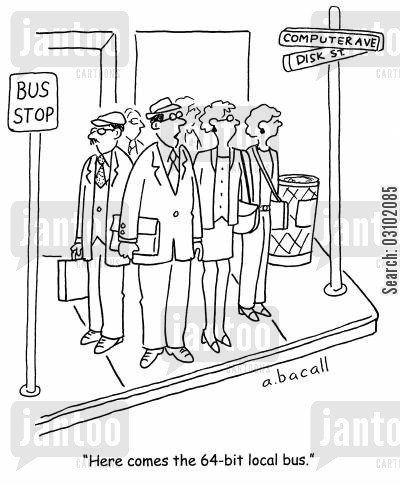 computer disk cartoon humor: 'Here comes the 64 bit local bus.'