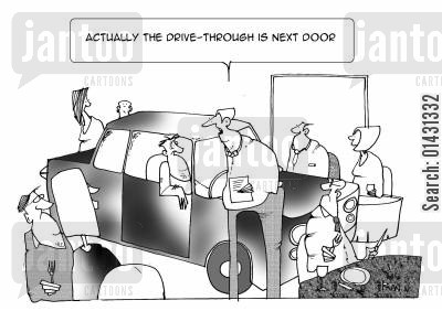 drive throughs cartoon humor: Actually the drive through is next door.