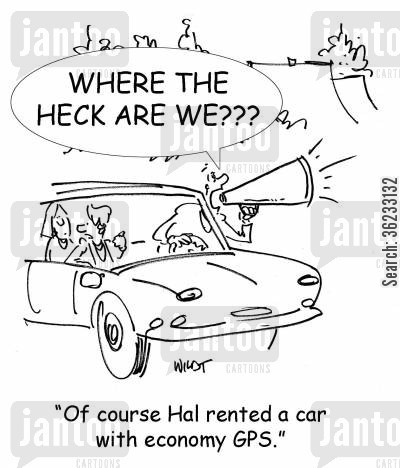 budget cartoon humor: Of course, Hal rented a car with economy gps.