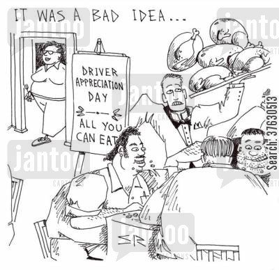 large appetite cartoon humor: It Was A Bad Idea: Driver Appreciation Day...All You Can Eat.