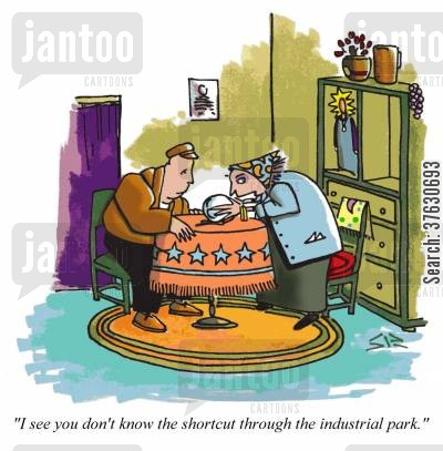 short cuts cartoon humor: 'I see you don't know the shortcut through the industrial park.'