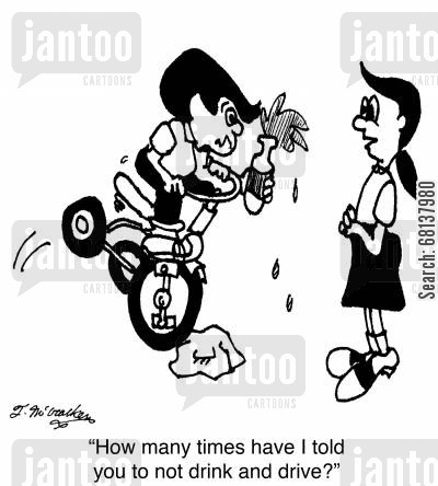 trike cartoon humor: 'How many times have I told you to not drink and drive?'