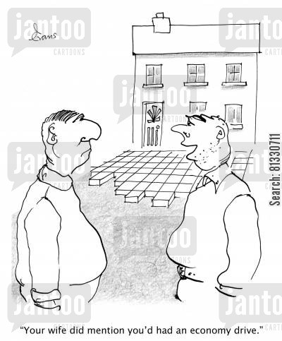 cutback cartoon humor: Two men talking in front of half finished driveway. 'Your wife did mention you'd had an economy drive.'
