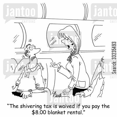 blankets cartoon humor: 'The shivering tax is waived if you pay the $8.00 blanket rental.'