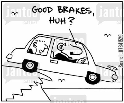 auto cartoon humor: 'Good brakes, huh?'