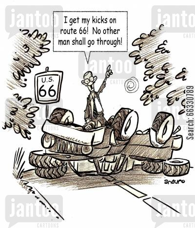 route cartoon humor: I get my kicks on route 66! No other man shall go through!