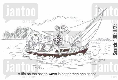a life on the ocean wave cartoon humor: A life on the ocean wave is better than one at sea...