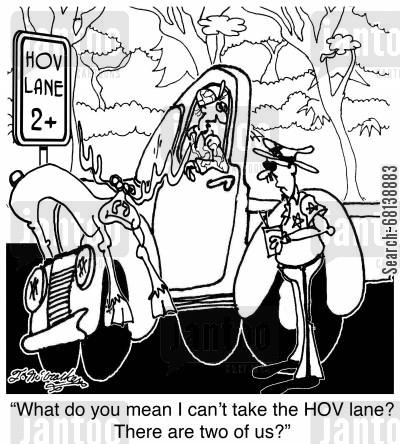 hov lane cartoon humor: 'What do you mean I can't take the HOV lane? There are two of us?'