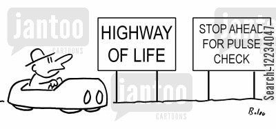highway of life cartoon humor: Highway of life - Stop ahead for pulse check.