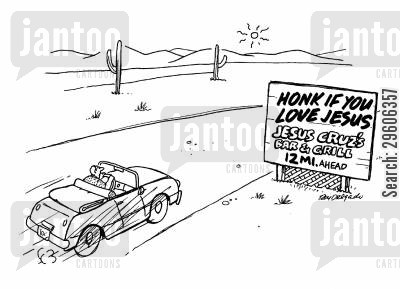 honking cartoon humor: Honk if you love Jesus. Jesus Cruz's Bar & Grill 12mi. ahead.