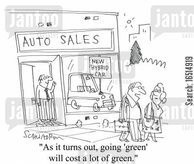 expensive cars cartoon humor: 'As it turns out, going 'green' will cost a lot of green.'