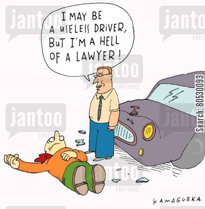 legal representative cartoon humor: 'I may be a useless driver but I'm a hell of a lawyer.'