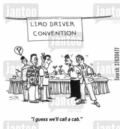 limos cartoon humor: 'I guess we'll call a cab.'