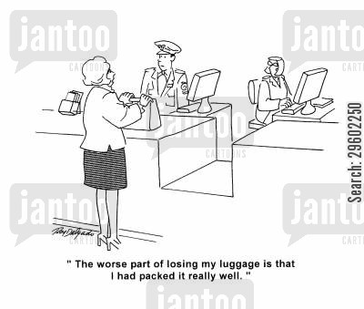 airports cartoon humor: 'The worse part of losing my luggage is that I had packed it really well.'