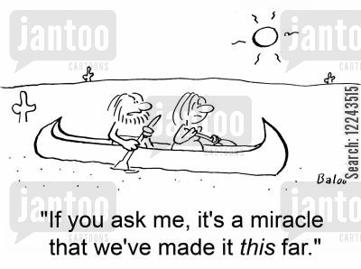 canoes cartoon humor: 'If you ask me, it's a miracle that we've made it this far.'